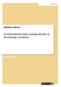Is International Trade Causing Obesity in Developing Countries?