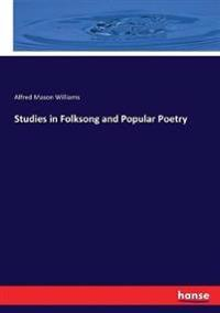 Studies in Folksong and Popular Poetry