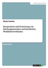 Kooperation Und Vernetzung Von Kirchengemeinden Und Kirchlichen Wohlfahrtsverbanden