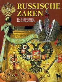 Russische Zaren. Die Rurikiden. Die Romanows. Russkie cari. Rjurikovichi. Romanovy