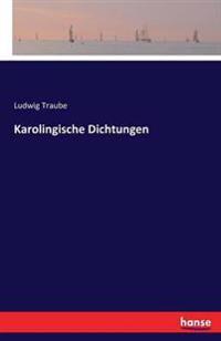 Karolingische Dichtungen