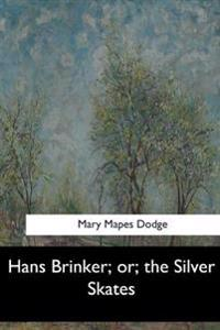 Hans Brinker; Or, the Silver Skates