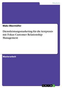 Dienstleistungsmarketing Fur Die Arztpraxis Mit Fokus Customer Relationship Management