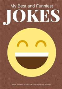 My Best and Funniest Jokes: Create Your Own Joke Book / 125 Lined Pages / Brown