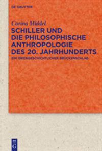 Schiller Und Die Philosophische Anthropologie Des 20. Jahrhunderts: Ein Ideengeschichtlicher Brückenschlag