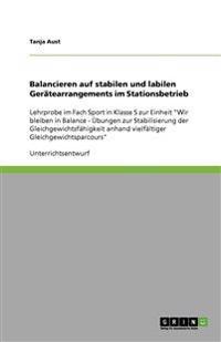 Balancieren Auf Stabilen Und Labilen Geratearrangements Im Stationsbetrieb