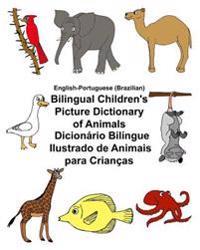 English-Portuguese (Brazilian) Bilingual Children's Picture Dictionary of Animals Dicionário Bilíngue Ilustrado de Animais Para Crianças