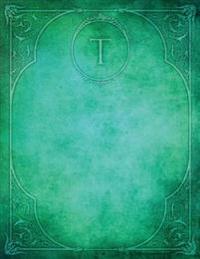 """Monogram """"T"""" Blank Sketchbook: Art Sketch Pad Notebook"""