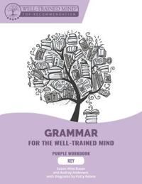 Grammar for the Well-Trained Mind: Key to Purple - Workbook 1