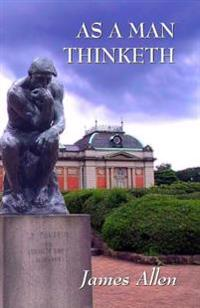 As a Man Thinketh: Updated Edition: How Our Thoughts Attract Success... or Failure