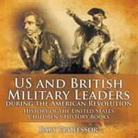 Us and British Military Leaders During the American Revolution - History of the United States Children's History Books