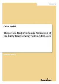 Theoretical Background and Simulation of the Carry Trade Strategy Within Cee-States