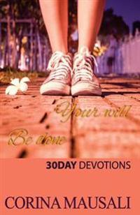 Your Will Be Done: 30 Day Devotions