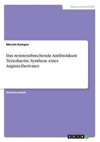 Das Resistenzbrechende Antibiotikum Teixobactin. Synthese Eines Arginin-Derivates