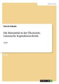 Die Humanitat in Der Okonomie. Lakonische Kapitalismus-Kritik