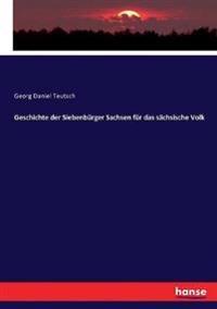 Geschichte der Siebenbürger Sachsen für das sächsische Volk