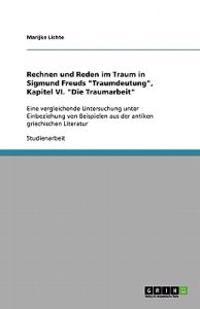 """Rechnen Und Reden Im Traum in Sigmund Freuds """"traumdeutung,"""" Kapitel VI. """"die Traumarbeit"""""""