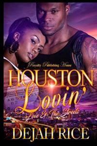 Houston Lovin': Love & the Streets
