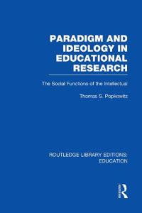 Paradigm and Ideology in Educational Research