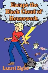 Escape the Black Cloud of Housework