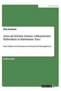 Artus ALS Hochste Instanz Vollkommener Hofischkeit in Hartmanns 'Erec'