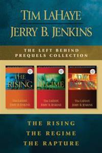 Left Behind Prequels Collection: The Rising / The Regime / The Rapture