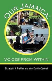 Our Jamaica: Voices from Within