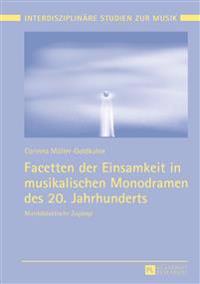 Facetten Der Einsamkeit in Musikalischen Monodramen Des 20. Jahrhunderts