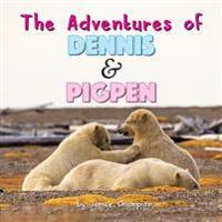 The Adventures of Dennis & Pigpen