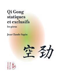 Qi Gong Statiques Et Exclusifs, Les Pieux