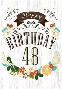 Happy Birthday 48: Birthday Books for Women, Birthday Journal Notebook for 48 Year Old for Journaling & Doodling, 7 X 10, (Birthday Keeps