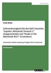 """Lehrwerksvergleich Fur Den Daf-Unterricht. """"Aspekte. Mittelstufe Deutsch 2"""" (Langenscheidt) Und """"Studio D. Die Mittelstufe B2/1"""" (Cornelsen)"""