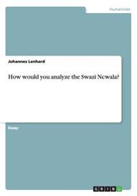 How Would You Analyze the Swazi Ncwala?