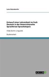 Entwurf Einer Lehreinheit Im Fach Deutsch in Der Unterrichtsreihe Sprachkrise/ Sprachskepsis
