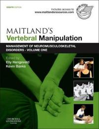 Maitland's Vertebral Manipulation: Management of Neuromusculoskeletal Disorders - Volume 1