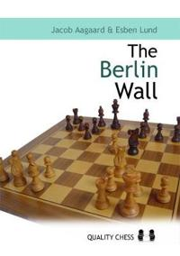 Berlin Wall: The Variation That Brought Down Kasparov