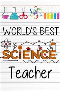 World's Best Science Teacher: Teacher Appreciation Gift Messages and Quotes6x 9 Lined Notebook Work Book Planner Special Notebook Gifts for Teacher