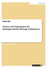 Formen Und Organisation Des Zahlungsverkehrs. Wichtige Definitionen