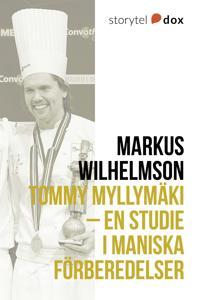 Tommy Myllymäki  En studie i maniska förberedelser