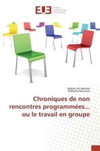 Chroniques de non rencontres programmées... ou le travail en groupe