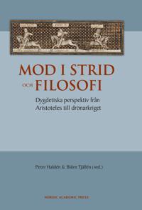Mod i strid och filosofi : dygdetiska perspektiv från Aristoteles till drönarkriget