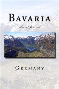 Bavaria Germany Travel Journal: Travel Journal with 150 Lined Pages