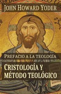 Prefacio a la Teologia: Cristologia y Metodo Teologico