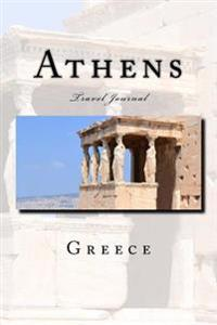Athens Travel Journal: Travel Journal with 150 Lined Pages