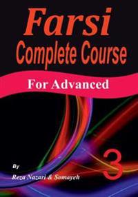 Farsi Complete Course: A Step-By-Step Guide and a New Easy-To-Learn Format (Advanced)