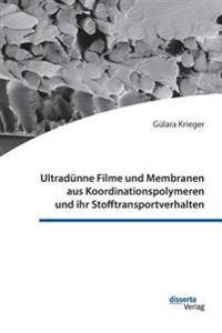 Ultradunne Filme Und Membranen Aus Koordinationspolymeren Und Ihr Stofftransportverhalten