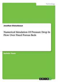 Numerical Simulation of Pressure Drop in Flow Over Fixed Porous Beds
