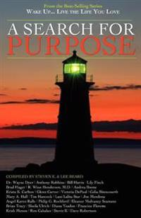 Wake Up . . . Live the Life You Love: A Search for Purpose