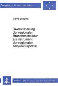 Diversifizierung Der Regionalen Branchenstruktur ALS Instrument Der Regionalen Konjunkturpolitik