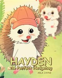Hayden the Perfect Hedgehog